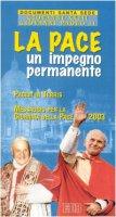 La pace: un impegno permanente. Pacem in terris. Messaggio per la Giornata della pace 2003 - Giovanni Paolo II, Giovanni XXIII