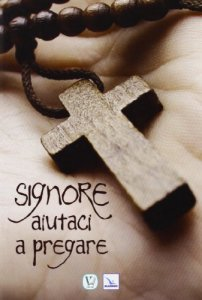 Copertina di 'Signore aiutaci a pregare'
