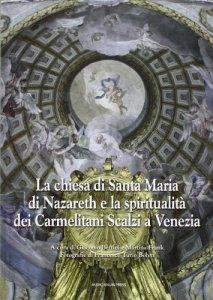 Copertina di 'La chiesa di Santa Maria di Nazareth e la spiritualità dei Carmelitani Scalzi a Venezia'