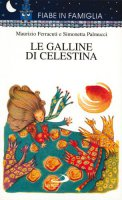 Le galline di Celestina - Palmucci Simonetta