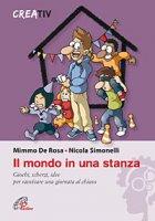 Il mondo in una stanza - Mimmo de Rosa, Nicola Simonelli