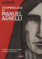 Fenomenologia di Manuel Agnelli. Social e narrazione mitica ai tempi di X Factor - Boido Cristiana
