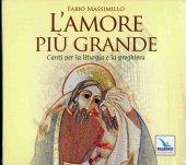 L' Amore più grande. Cd musicale - Massimillo Fabio