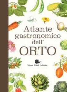 Copertina di 'Atlante gastronomico dell'orto'