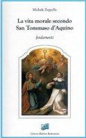 La vita morale secondo san Tommaso d'Aquino - Michele Zappella