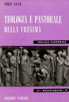 Teologia e pastorale della cresima - Adam Adolf