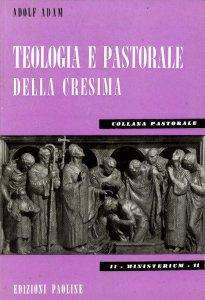 Copertina di 'Teologia e pastorale della cresima'