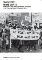 Amore e lotta. Autobiografia di un rivoluzionario negli Stati Uniti - Gilbert David
