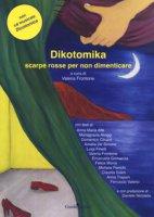 Dikotomika. Scarpe rosse per non dimenticare. Con CD-Audio