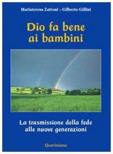 Copertina di 'Dio fa bene ai bambini. La trasmissione della fede alle nuove generazioni'