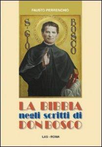 Copertina di 'La Bibbia negli scritti di don Bosco'
