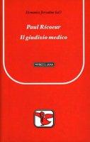 Paul Ricoeur. Il giudizio medico - Jervolino Domenico