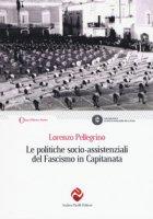 Le politiche socio-assistenziali del fascismo in Capitanata - Pellegrino Lorenzo