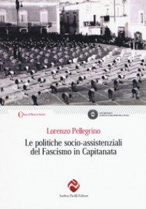 Copertina di 'Le politiche socio-assistenziali del fascismo in Capitanata'