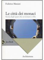 Le città dei monaci - Federico Marazzi