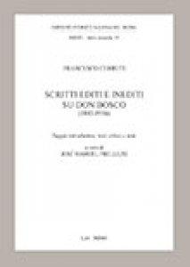 Copertina di 'Scritti editi e inediti su don Bosco (1883-1916)'