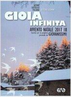 Gioia infinita. Avvento-Natale 2017/2018