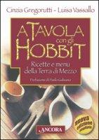 A tavola con gli hobbit - Vassallo Luisa, Gregorutti Cinzia
