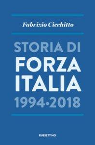 Copertina di 'Storia di Forza Italia 1994-2018'