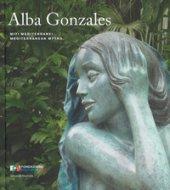 Alba Gonzales. Miti mediterranei. Catalogo della mostra (Palermo, 25 maggio-30 settembre 2018). Ediz. italiana e inglese