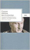 Difesa di Cluenzio. Testo latino a fronte - Cicerone M. Tullio