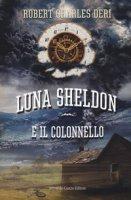 Luna Sheldon e il colonnello - Deri Roberto Carlo