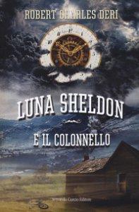 Copertina di 'Luna Sheldon e il colonnello'