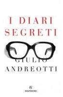 I diari segreti - Giulio Andreotti