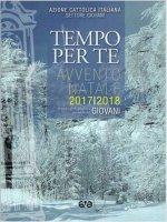 Tempo per te. Avvento-Natale 2017/2018 - Azione Cattolica Italiana. Settore Giovani