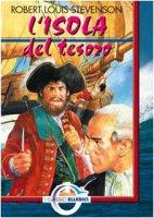 L' isola del tesoro - Stevenson Robert Luis