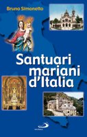 Santuari mariani d'Italia - Simonetto Bruno