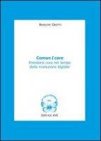 Comun I care - Grotti Anselmo