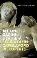 Antonello Gagini e la Pietà - Gianfrancesco Solferino