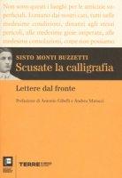 Scusate la calligrafia. Lettere dal fronte - Monti Buzzetti Sisto