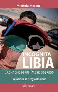 Copertina di 'Incognita Libia'