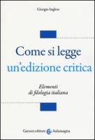 Come si legge un'edizione critica. Elementi di filologia italiana - Inglese Giorgio