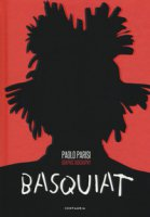 Basquiat. Graphic biography - Parisi Paolo