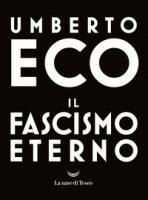 Il fascismo eterno - Eco Umberto