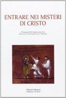 Entrare nei misteri di Cristo di  su LibreriadelSanto.it
