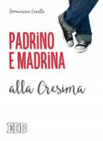 Padrino e madrina alla Cresima - Annamaria Corallo