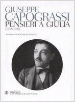 Pensieri a Giulia (1918-1924) - Capograssi Giuseppe