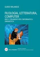 Filologia, letteratura, computer - Guido Milanese