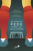 Se aveste fede come un calciatore - Marco D'Agostino