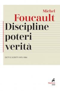 Copertina di 'Discipline, poteri, verità. Detti e scritti (1970-1984)'