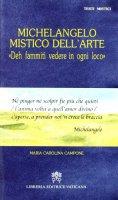 Michelangelo mistico dell'arte - Campone M. Carolina