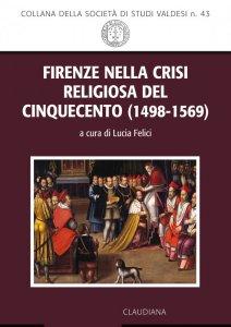 Copertina di 'Firenze nella crisi religiosa del Cinquecento (1498-1569)'