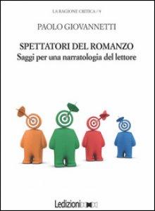 Copertina di 'Spettatori del romanzo. Saggi per una narratologia del lettore'
