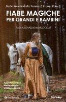 Fiabe magiche per grandi e bambini - Paola Benadusi Marzocca