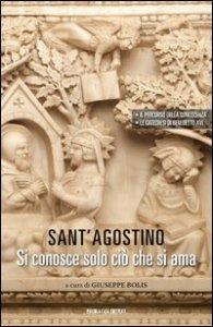 Copertina di 'Sant' Agostino. Si conosce solo ciò che si ama'