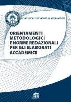 Orientamenti metodologici e norme redazionali per gli elaborati accademici. - Pontificia Università Lateranense
